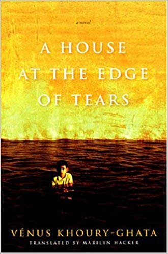 HOUSE AT THE EDGE OF TEARS - Venus Khoury-Ghata