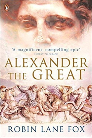 Alexander the Great by Robin Lane Fox - Buy at Amazon