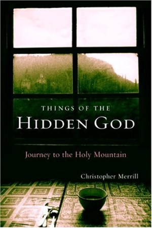 Things of the Hidden God: Journey to the Holy Mountain Hardcover – 1 Feb 2005