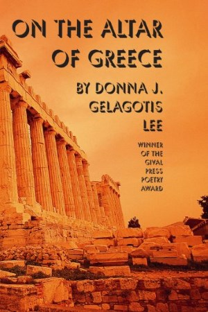 On the Altar of Greece - by Donna J. Gelagotis Lee