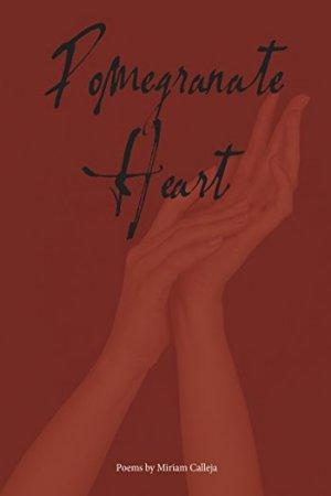Pomegranate Heart: Poetry by Miriam Calleja – Buy at Amazon