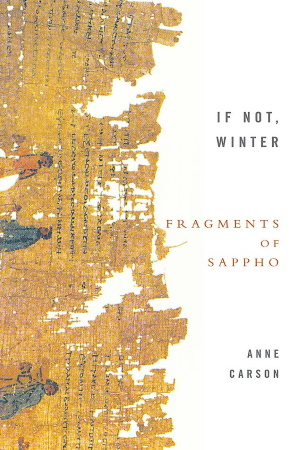 If Not, Winter: Fragments Of Sappho Paperback – by Anne Carson - Buy at Amazon