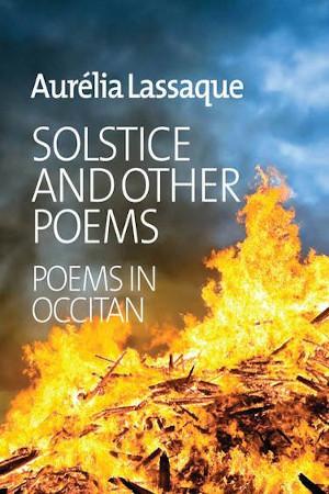 Solstice and Other Poems by Aurelia Lassaque (Author), James Thomas (Translator) - Buy at Amazon