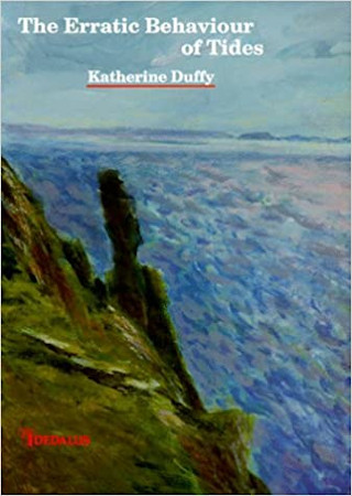 The Erratic Behaviour of Tides by Katherine Duffy - Buy at Amazon