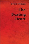 The Beating Heart by Denice O'Hagan
