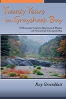 Twenty Years on Graysheep Bay: A Microcosmic Look at a Macrocosm of Human and Natural Life: Chesapeake Bay - Ray Greenblatt