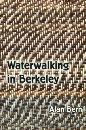 Waterwalking in Berkeley: Poems by Alan Bern - Buy at Amazon